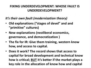 FIXING UNDERDEVELOPMENT: WHOSE FAULT IS UNDERDEVELOPMENT?