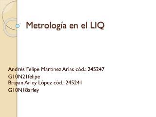 Metrología en el LIQ