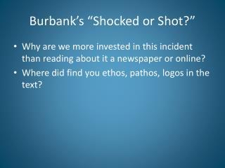 "Burbank's ""Shocked or Shot?"""