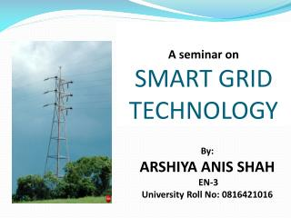 A seminar on  SMART GRID TECHNOLOGY