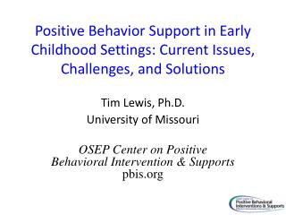 Positive Behavior Support in Early Childhood Settings:�Current Issues, Challenges, and Solutions