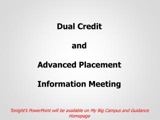 Dual Credit a nd Advanced Placement Information Meeting
