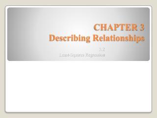CHAPTER 3 Describing Relationships