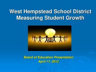 West Hempstead School District Measuring Student Growth