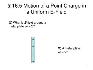 §16.5 Motion of a Point Charge in a Uniform E-Field