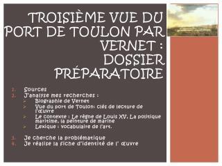 Troisième Vue du port de Toulon par Vernet :  Dossier préparatoire