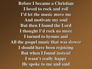 Come on, be happy  You're a Christian! (repeat) Come on, Come on, Come on!