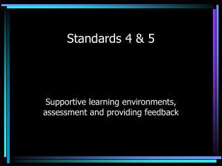Standards 4 & 5