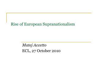Rise of  European  Supranationalism