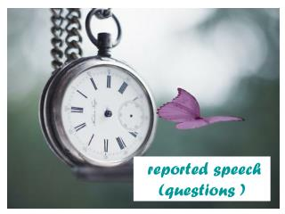 reported speech   (questions )