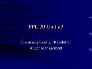 PPL 20 Unit #3