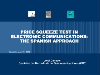 PRICE SQUEEZE TEST IN ELECTRONIC COMMUNICATIONS: THE SPANISH APPROACH