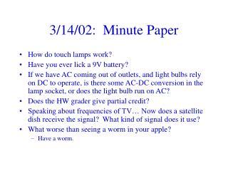 3/14/02:  Minute Paper