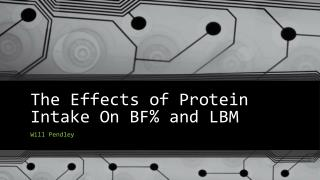 The Effects of Protein  I ntake  O n BF% and LBM