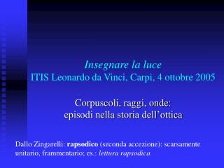 Insegnare la luce ITIS Leonardo da Vinci, Carpi, 4 ottobre 2005