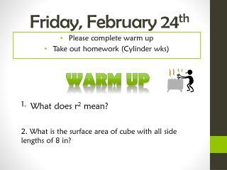 Friday,  February  24 th