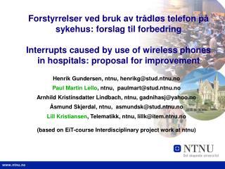 Henrik Gundersen, ntnu, henrikg@stud.ntnu.no Paul Martin Lello , ntnu,  paulmart@stud.ntnu.no
