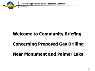 Welcome to Community Briefing  Concerning Proposed Gas Drilling  Near Monument and Palmer Lake