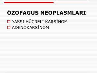�ZOFAGUS NEOPLASMLARI