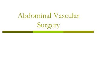 Abdominal Vascular Surgery