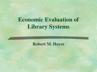 Economic Evaluation of Library Systems