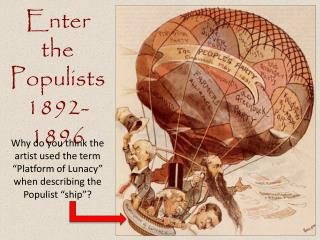 Enter  the Populists 1892-1896