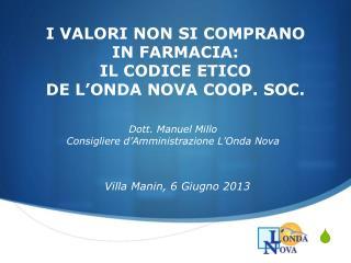 I VALORI NON SI COMPRANO  IN FARMACIA:  IL CODICE ETICO  DE L'ONDA NOVA COOP. SOC.