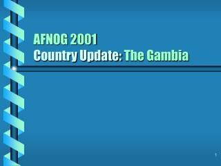 AFNOG 2001 Country Update: The Gambia