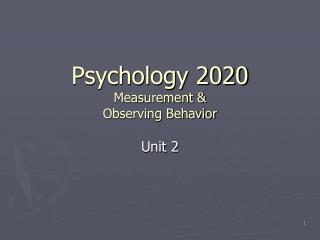 Psychology 2020  Measurement & Observing Behavior