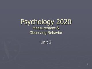 Psychology 2020  Measurement & Observing Behavior