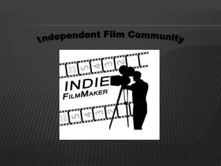 Independent Film Community