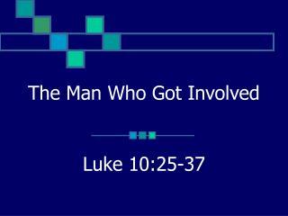 The Man Who Got Involved