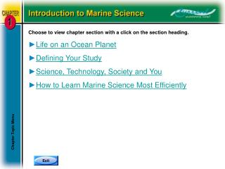 Choose to view chapter section with a click on the section heading. Life on an Ocean Planet Defining Your Study Science,