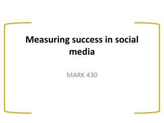 Measuring success in  social media
