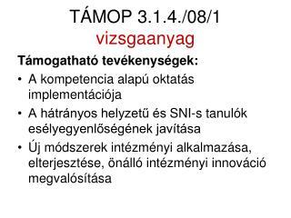 TÁMOP 3.1.4./ 08/1 vizsgaanyag