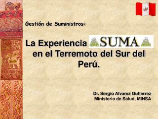 Gestión de Suministros: La Experiencia en el Terremoto del Sur del Perú .