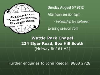 Wattle Park Chapel  234 Elgar Road, Box Hill South (Melway Ref 61 A2)