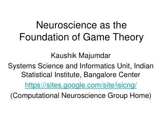 Neuroscience as the Foundation of Game Theory