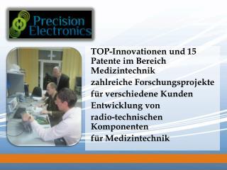 TOP-Innovationen  und 15 Patente im Bereich  Medizintechnik zahlreiche  Forschungsprojekte