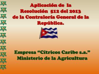 Aplicación de  la  Resolución  512 del 2013 de la Contraloría General de la República.