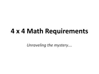 4 x 4 Math Requirements