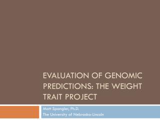 Evaluation of genomic predictions: the weight  trait project