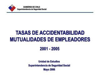 TASAS DE ACCIDENTABILIDAD MUTUALIDADES DE EMPLEADORES