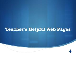 Teacher's Helpful Web Pages