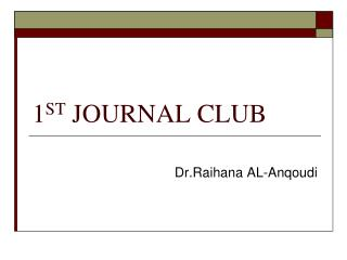 1 ST  JOURNAL CLUB