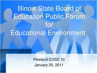 Illinois State Board of Education Public Forum for  Educational Environment