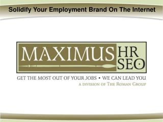 Solidify Your Employment Brand On The Internet