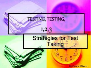TESTING, TESTING,  1,2,3