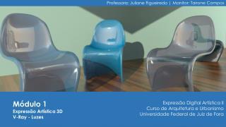 M�dulo 1 Express�o Art�stica 3D V-Ray - Luzes
