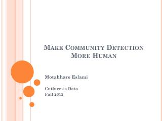 Make Community Detection  More Human